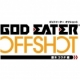 God Eater Off Shot: Fujiki Kota-hen Twin Pack & Animation Vol.6 [Gamewise]
